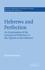 Hebrews and Perfection: An Examination of the Concept of Perfection in the Epistle to the Hebrews