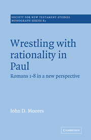 Wrestling with Rationality in Paul: Romans 1-8 in a New Perspective