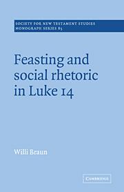 Feasting and Social Rhetoric in Luke 14