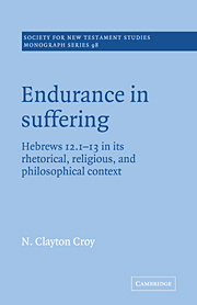 Endurance in Suffering: Hebrews 12:1-13 in its Rhetorical, Religious, and Philosophical Context