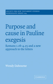 Purpose and Cause in Pauline Exegesis: Romans 1.16-4.25 and a New Approach to the Letters