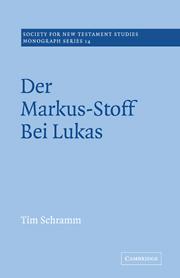 Der Markus-Stoff Bei Lukas: Eine Literarkritische und Redaktionsgeschichtliche Untersuchung (German Edition)