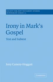 Irony in Mark's Gospel: Text and Subtext