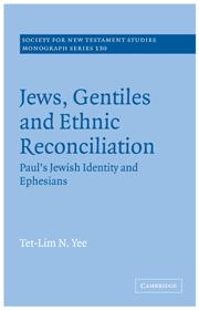 Jews, Gentiles and Ethnic Reconciliation: Paul's Jewish identity and Ephesians