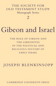 Gibeon and Israel: The Role of Gibeon and the Gibeonites in the Political and Religious History of Early Israel