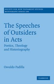 The Speeches of Outsiders in Acts: Poetics, Theology and Historiography