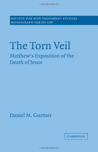 The Torn Veil: Matthew's Exposition of the Death of Jesus