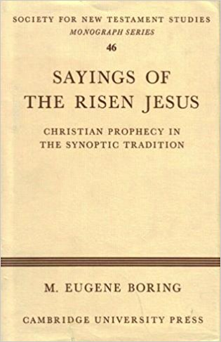Sayings of the Risen Jesus: Christian Prophecy in the Synoptic Tradition