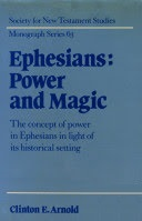 Ephesians: Power and Magic: The Concept of Power in Ephesians in Light of its Historical Setting