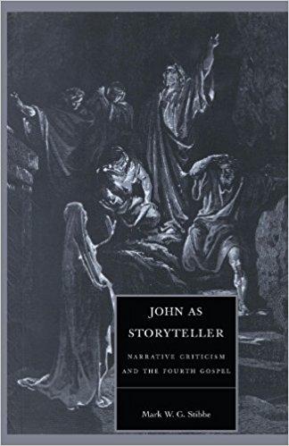 John as Storyteller: Narrative Criticism and the Fourth Gospel