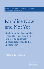 Paradise Now and Not Yet: Studies in the Role of the Heavenly Dimension in Paul's Thought with Special Reference to his Eschatology