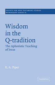 Wisdom in the Q-Tradition: The Aphoristic Teaching of Jesus