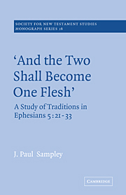 'And The Two Shall Become One Flesh': A Study of Traditions in Ephesians 5: 21-33