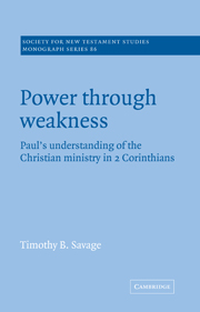 Power through Weakness: Paul's Understanding of the Christian Ministry in 2 Corinthians