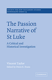 The Passion Narrative of St Luke: A Critical and Historical Investigation
