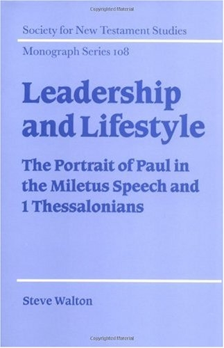 Leadership and lifestyle: the portrait of Paul in the Miletus speech and I Thessalonians