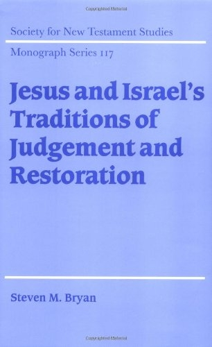 Jesus and Israel's Traditions of Judgement and Restoration