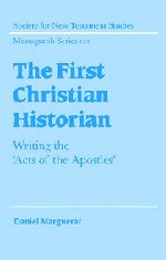 The First Christian Historian: Writing the 'Acts of the Apostles'