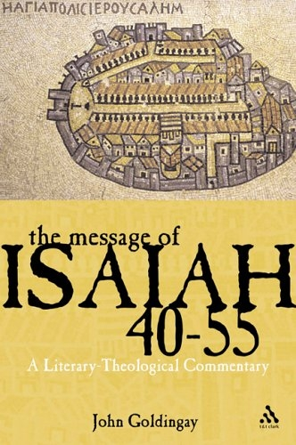 The Message of Isaiah 40-55: A Literary-theological Commentary