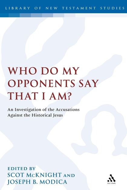 Who Do My Opponents Say That I Am?: An Investigation of the Accusations Against Jesus