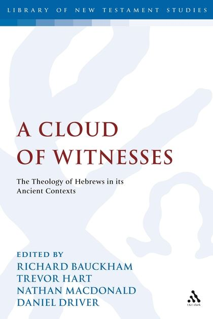 A Cloud of Witnesses: The Theology of Hebrews in its Ancient Contexts