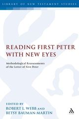 Reading First Peter with New Eyes: Methodological Reassessments of the Letter of First Peter