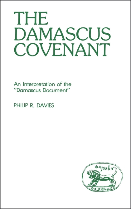 The Damascus Covenant: An Interpretation of the 'Damascus Document'