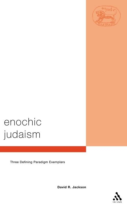 Enochic Judaism: Three Defining Paradigm Exemplars