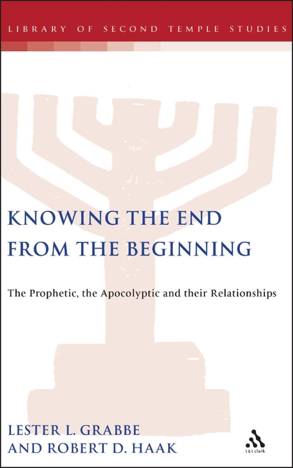 Knowing the End From the Beginning: The Prophetic, Apocalyptic, and their Relationship