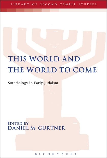 This World and the World to Come: Soteriology in Early Judaism