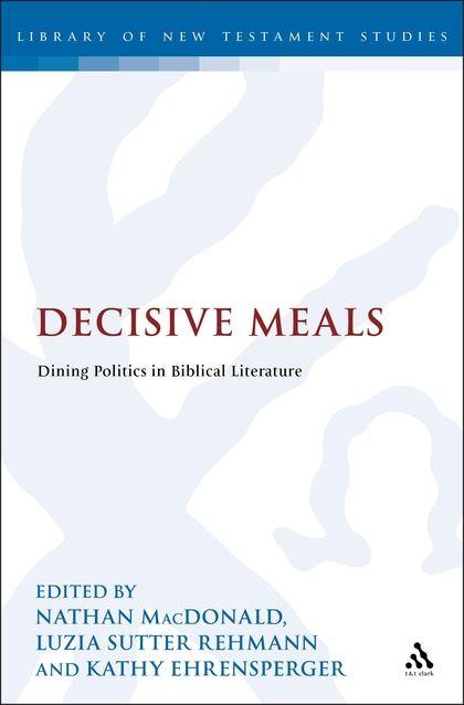 Decisive Meals: Table Politics in Biblical Literature