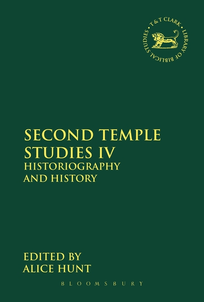 Second Temple Studies IV: Historiography and History