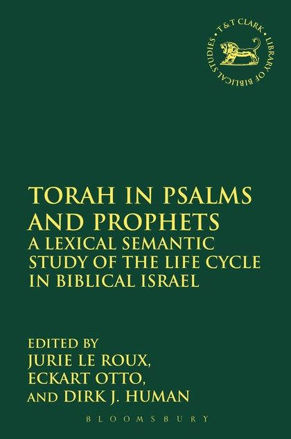Torah in Psalms and Prophets: A Lexical Semantic Study of the Life Cycle in Biblical Israel