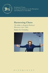 Harnessing Chaos: The Bible in English Political Discourse since 1968