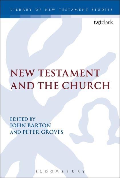 New Testament and the Church: Essays in Honour of John Muddiman