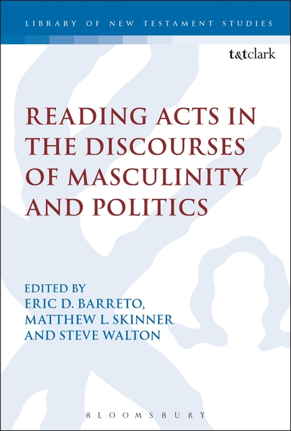 Reading Acts in the Discourses of Masculinity and Politics