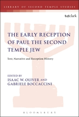 The Early Reception of Paul the Second Temple Jew: Text, Narrative and Reception History