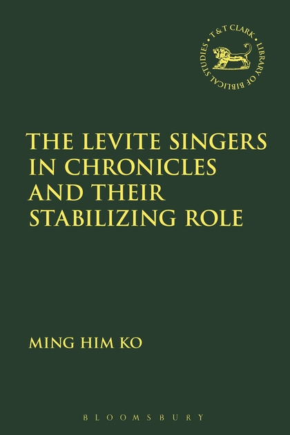 The Levite Singers in Chronicles and Their Stabilizing Role