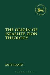 The Origin of Israelite Zion Theology