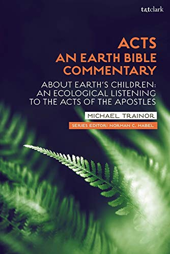 Acts: About Earth's Children: An Ecological Listening to the Acts of the Apostles