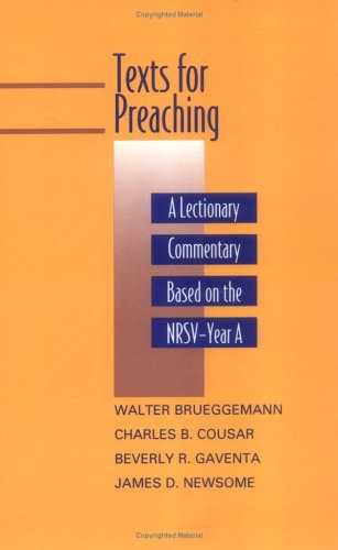 Texts for Preaching: A Lectionary Commentary, Based on the NRSV, Vol. 1: Year A