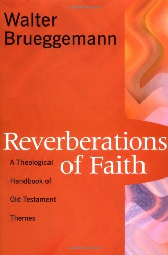 Reverberations of Faith: A Theological Handbook of Old Testament Themes