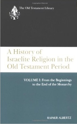 A History of Israelite Religion in the Old Testament Period, Volume 1: From the Beginnings to the End of the Monarchy