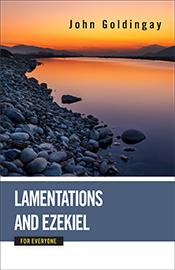 Lamentations and Ezekiel for Everyone