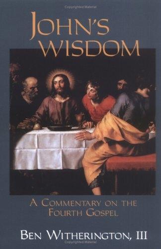 John's Wisdom: A Commentary on the Fourth Gospel