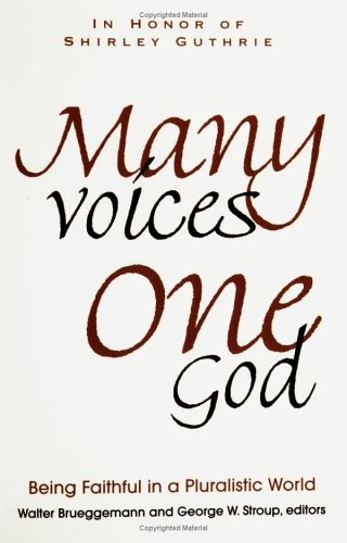 Many Voices One God: Being Faithful in a Pluralistic World