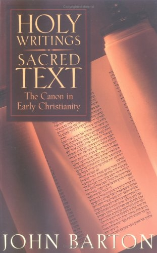 Holy Writings, Sacred Text: The Canon of Early Christianity