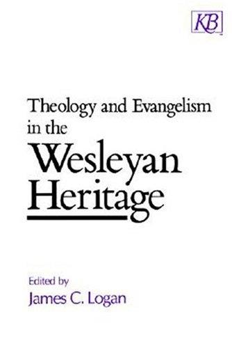 Theology and Evangelism in the Wesleyan Heritage (Kingswood Series)
