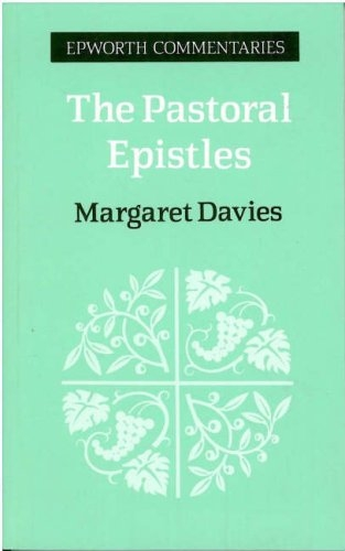 The Pastoral Epistles: 1 And 2 Timothy and Titus