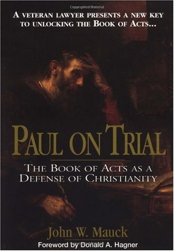 Paul on trial: the book of Acts as a defense of Christianity